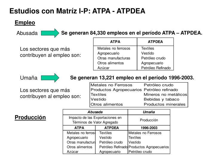 Estudios con Matríz I-P: ATPA - ATPDEA