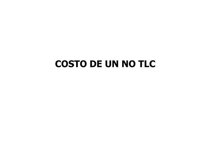 COSTO DE UN NO TLC