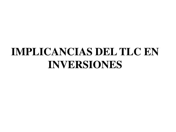 IMPLICANCIAS DEL TLC EN INVERSIONES