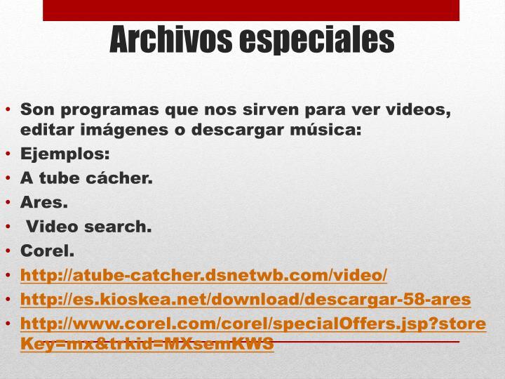 Son programas que nos sirven para ver videos, editar imágenes o descargar música: