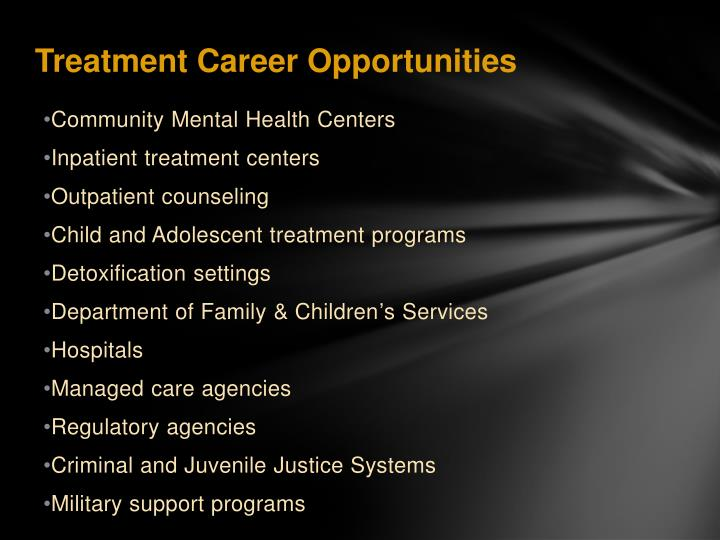Treatment Career Opportunities