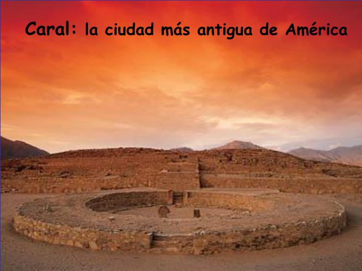 Caral: