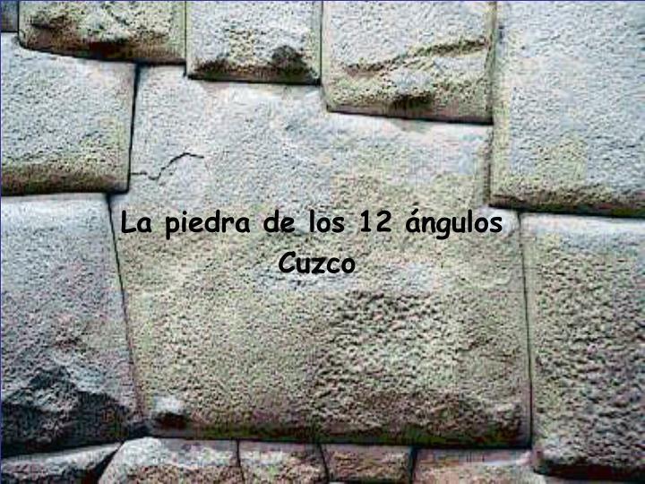 La piedra de los 12 ángulos
