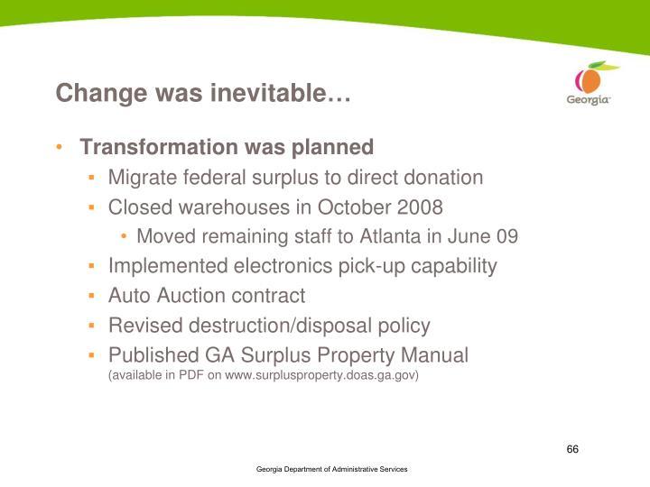 Change was inevitable…