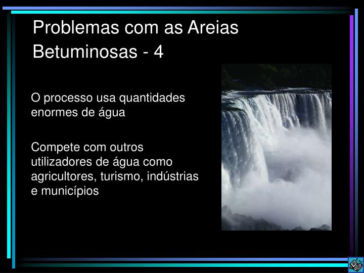 Problemas com as Areias Betuminosas - 4