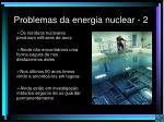 problemas da energia nuclear 2