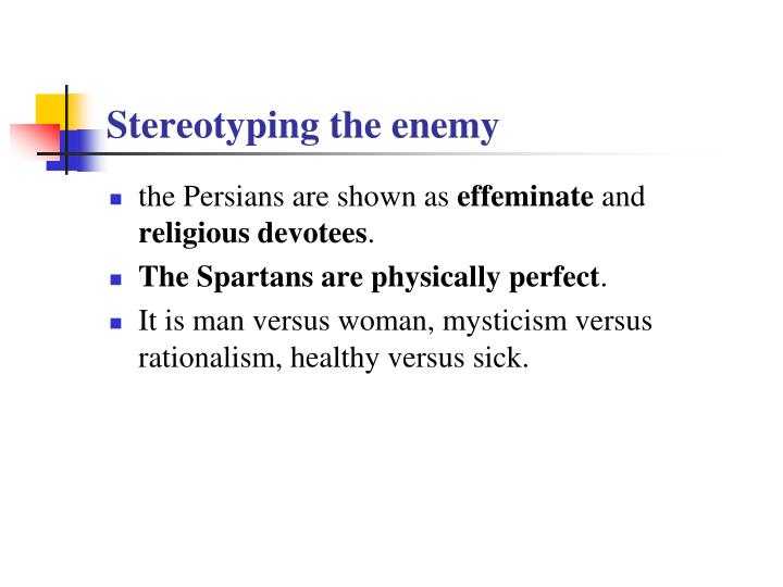 Stereotyping the enemy