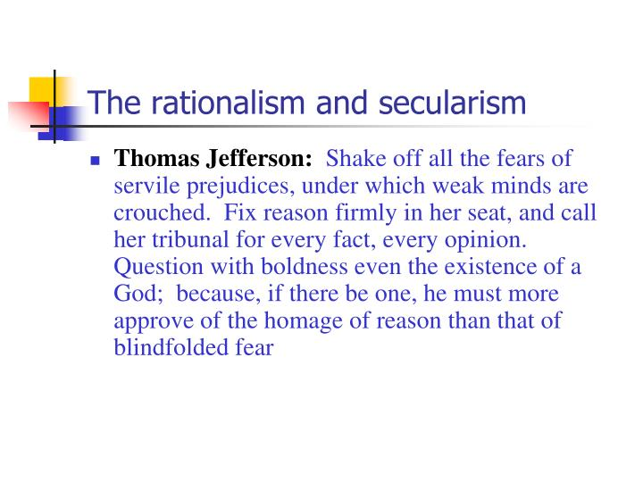 The rationalism and secularism