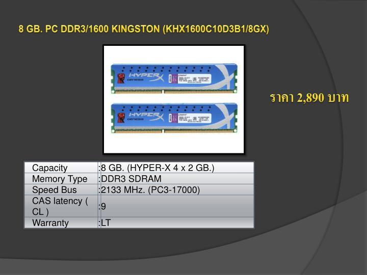 8 GB. PC DDR3/1600 KINGSTON (KHX1600C10D3B1/8GX)