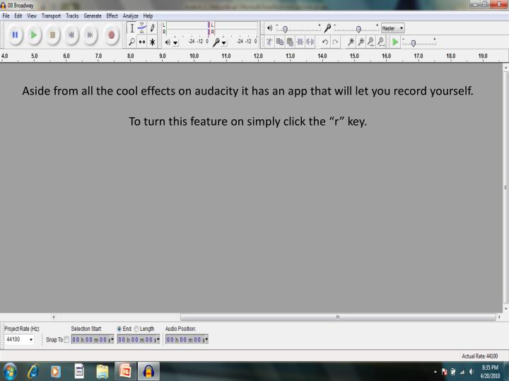 Aside from all the cool effects on audacity it has an app that will let you record yourself.