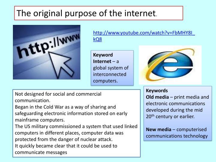 The original purpose of the internet