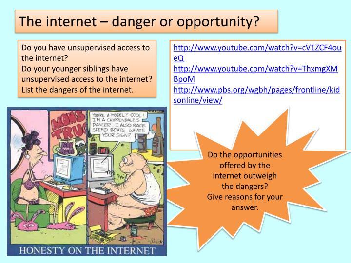 The internet – danger or opportunity?