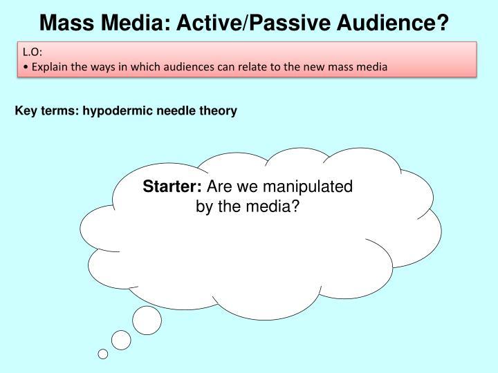 Mass Media: Active/Passive Audience?