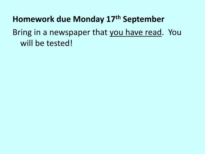Homework due Monday 17