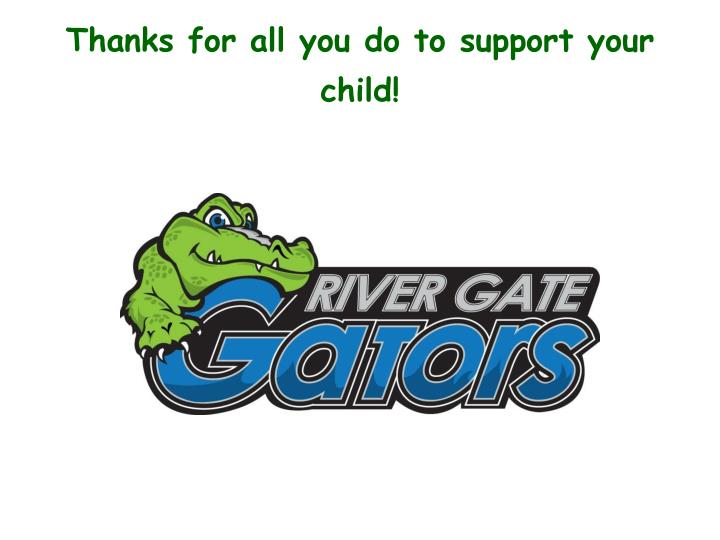 Thanks for all you do to support your child!
