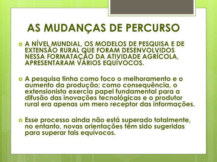 AS MUDANÇAS DE PERCURSO