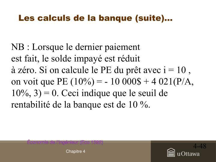 Les calculs de la banque (suite)…