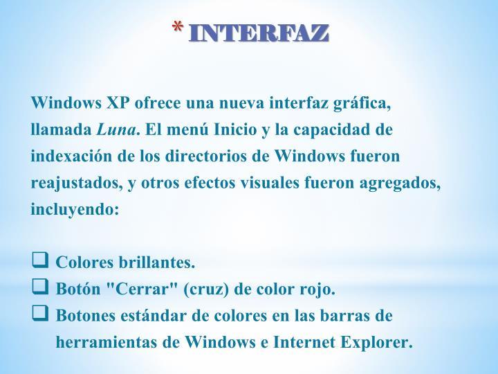 Windows XP ofrece una nuevainterfaz gráfica, llamada
