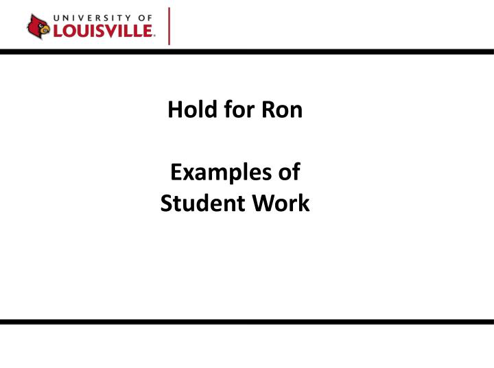 Hold for Ron