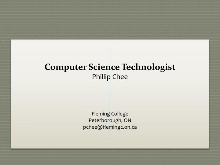 Computer Science Technologist