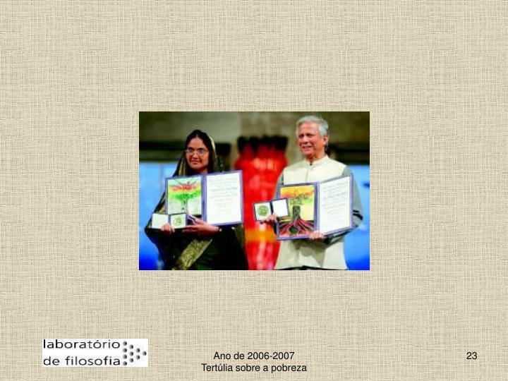 Ano de 2006-2007                                     Tertúlia sobre a pobreza