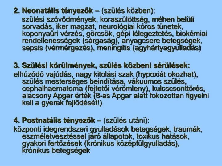 2. Neonatális tényezők