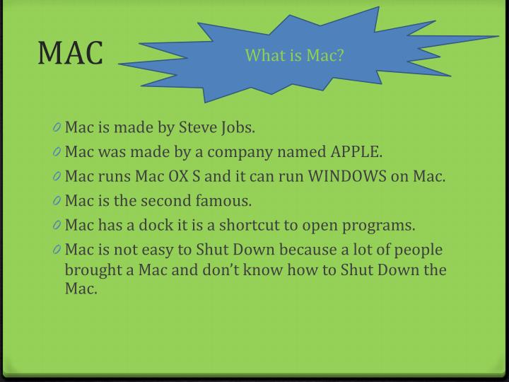What is Mac?
