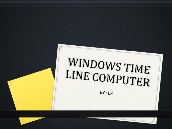 WINDOWS TIME LINE COMPUTER