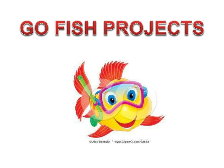 GO FISH PROJECTS