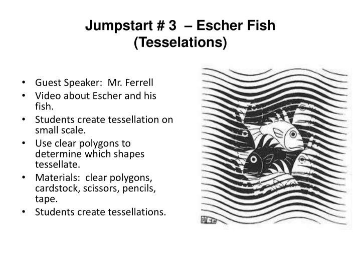 Jumpstart # 3  – Escher Fish