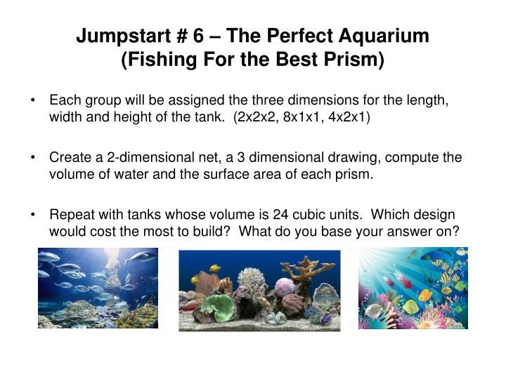 Jumpstart # 6 – The Perfect Aquarium