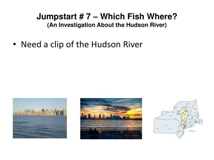 Jumpstart # 7 – Which Fish Where?