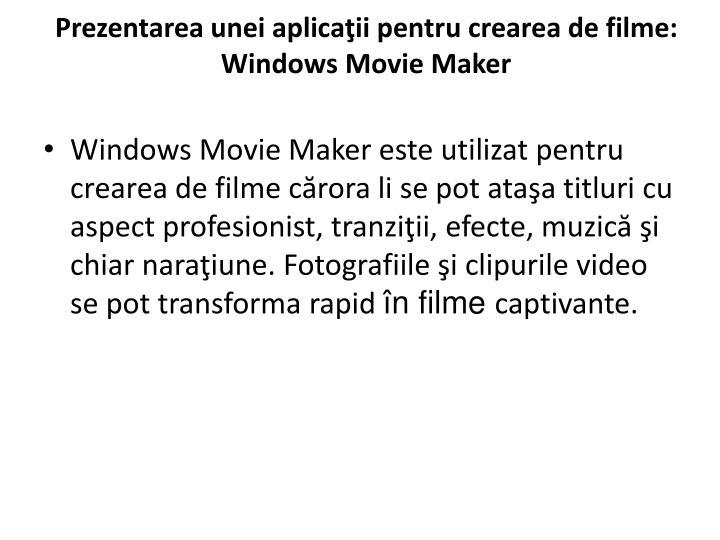 Prezentarea unei aplicaţii pentru crearea de filme: