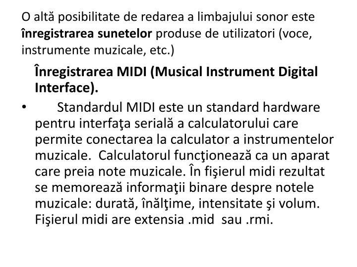O altă posibilitate de redarea a limbajului sonor este