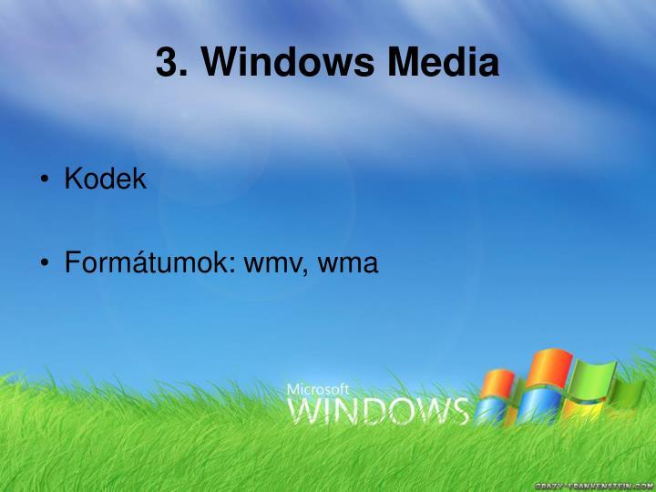 3. Windows Media