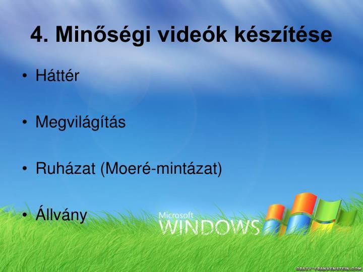 4. Minőségi videók készítése
