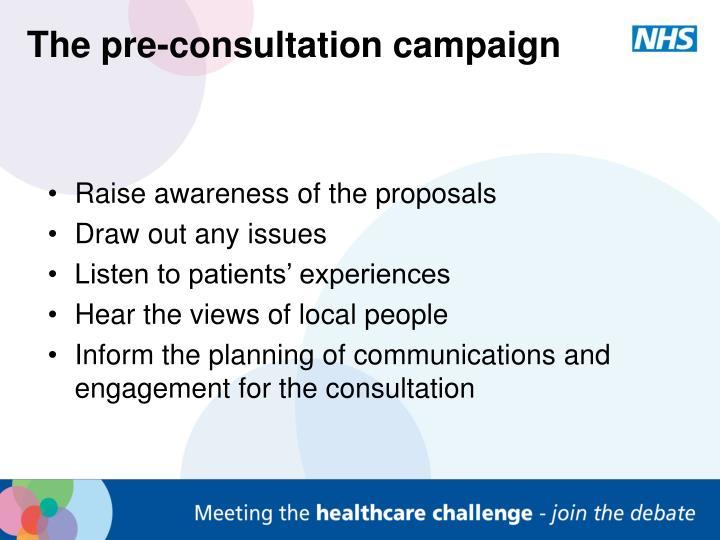 The pre-consultation campaign