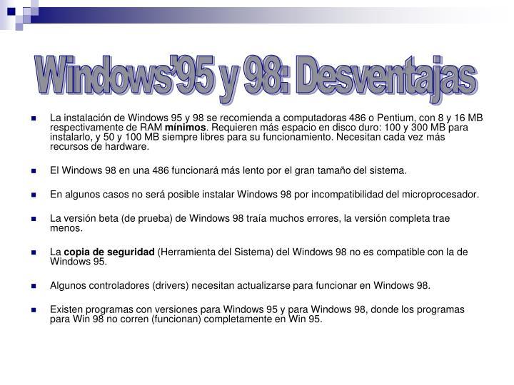 Windows'95 y 98: Desventajas