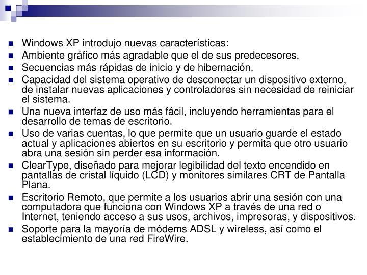 Windows XP introdujo nuevas características: