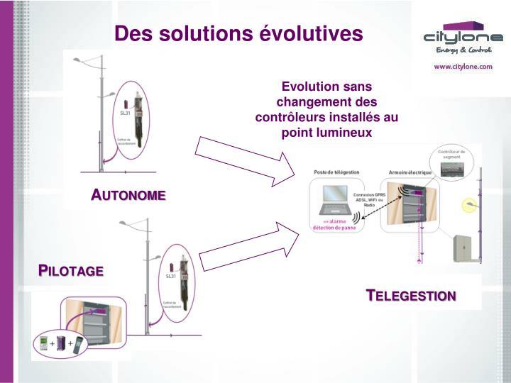 Des solutions évolutives