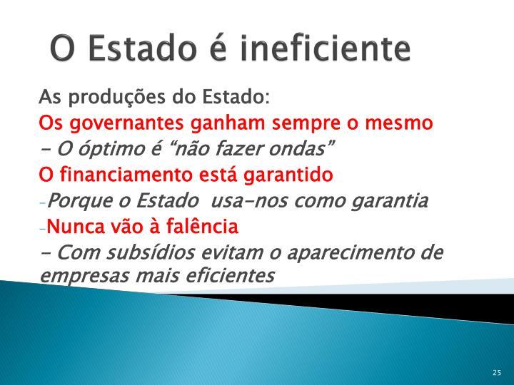 O Estado é ineficiente