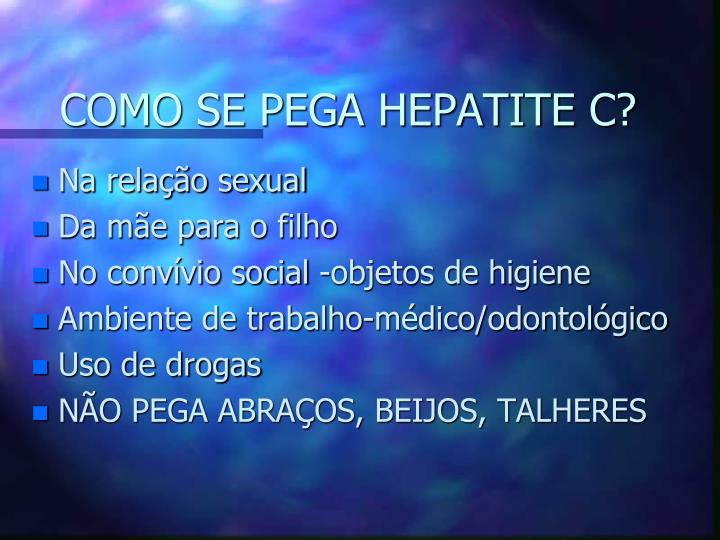 COMO SE PEGA HEPATITE C?