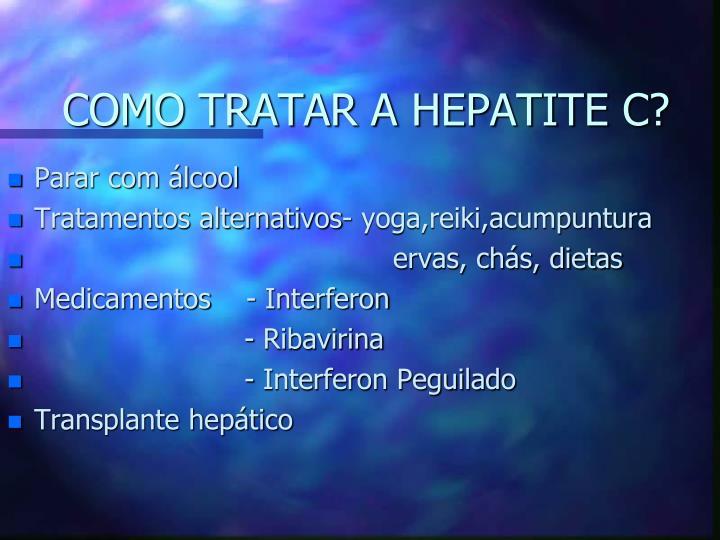 COMO TRATAR A HEPATITE C?