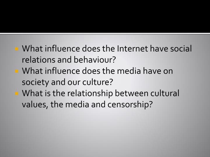 What influence does the Internet have social relations and
