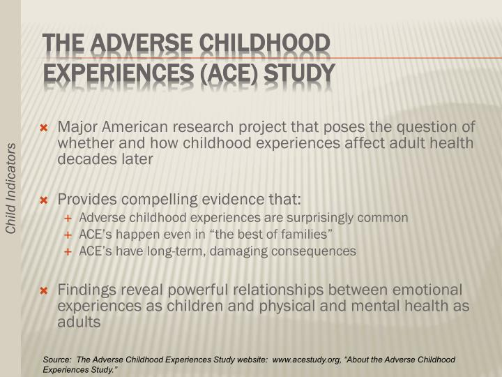 Major American research project that poses the question of whether and how childhood experiences affect adult health decades later