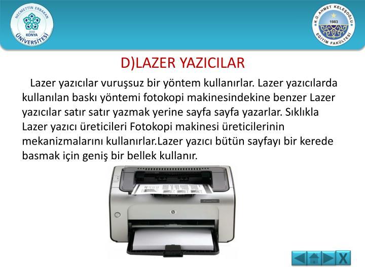 D)LAZER YAZICILAR