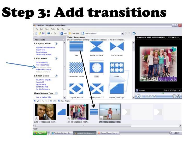 Step 3: Add transitions