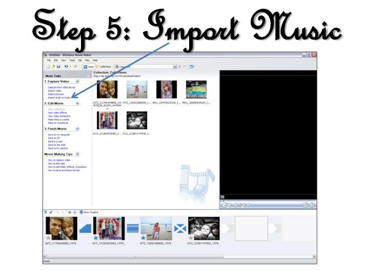 Step 5: Import Music