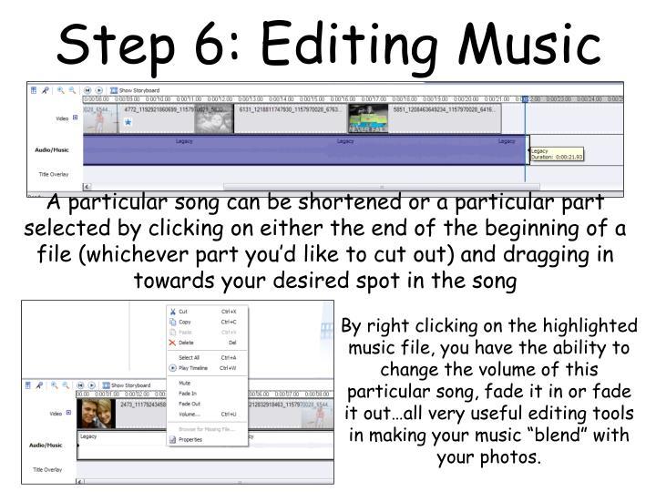 Step 6: Editing Music