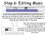 step 6 editing music